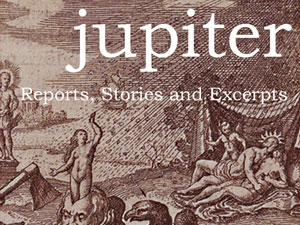 Jupiter – Reports, Stories and Excerpts by X.F. Pine
